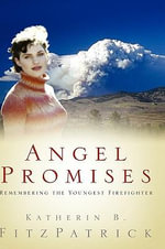 Angel Promises : Remembering the Youngest Firefighter - Katherin B. FitzPatrick