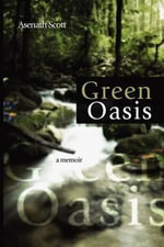 Green Oasis - Asenath Scott