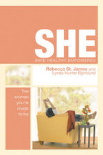 She: Safe, Healthy, Empowered : The Woman You're Made to be - Rebecca St James