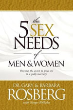 The 5 Sex Needs of Men & Women - Dr Gary Rosberg