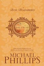A Rose Remembered - Michael R. Phillips