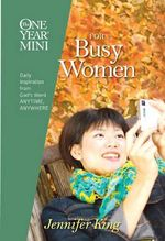 The One Year Mini for Busy Women - Jennifer King