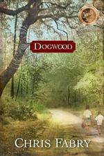 Dogwood - Chris Fabry