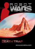 Death Trap : Robot Wars - Sigmund Brouwer