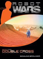 Double Cross : Robot Wars - Sigmund Brouwer