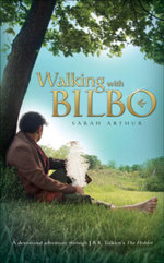 Walking with Bilbo - Sarah Arthur