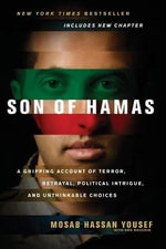 Son of Hamas : A Gripping Account of Terror, Betrayal, Political Intrigue, and Unthinkable Choices - Mosab Hassan Yousef