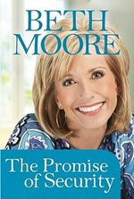 The Promise of Security (Booklet) - Beth Moore