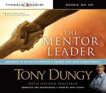 The Mentor Leader : Secrets to Building People & Teams That Win Consistently - Tony Dungy
