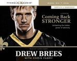 Coming Back Stronger : Unleashing the Hidden Power of Adversity - Drew Brees