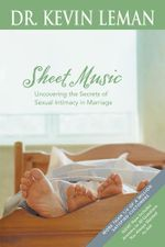 Sheet Music : Uncovering the Secrets of Sexual Intimacy in Marriage - Kevin Leman