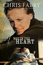 Not in the Heart - Chris Fabry
