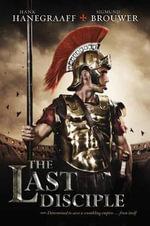 The Last Disciple : Last Disciple - Hank Hanegraaff