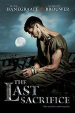 The Last Sacrifice : Last Disciple - Hank Hanegraaff
