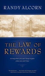 The Law of Rewards : Giving what you can't keep to gain what you can't lose. - Randy Alcorn