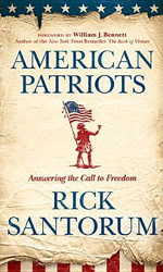 American Patriots : Answering the Call to Freedom - Us Rick Santorum
