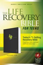 Life Recovery Bible for Teens-NLT-Personal Size : A Christian Introduction to the Love of Wisdom