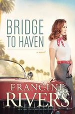 Bridge to Haven - Francine Rivers