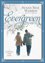 Evergreen : A Christiansen Winter Novella - Susan May Warren