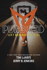 Pursued : Left Behind: The Young Trib Force - Dr Tim LaHaye