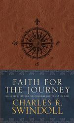 Faith for the Journey : Daily Meditations on Courageous Trust in God - Dr Charles R Swindoll