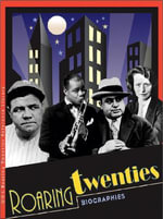 The Roaring Twenties Biographies - Kelly King Howes