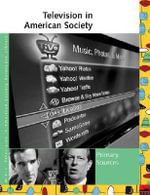 Television in American Society : Primary Sources - Laurie Collier Hillstrom