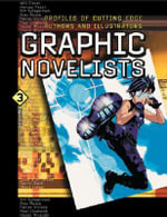Graphic Novelists : Profiles of Cutting Edge Authors and Illustrators, 3 Volume Set - Tom Pendergast