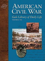 American Civil War : Gale Library of Daily Life - Steven E Woodworth