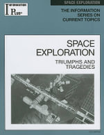 Information Plus Reference: Space Exploration : Triumphs and Tragedies - Kim Masters Evans