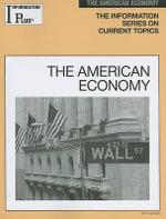 American Economy : Information Plus Reference: American Economy - Kim Masters Evans