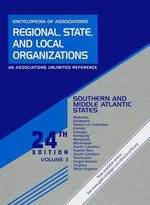 Encyclopedia of Associations : Regional, State and Local Organizations: Southern and Middle Atlantic States - Gale