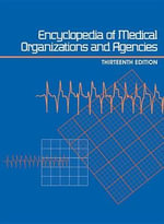 Encyclopedia of Medical Organizations and Agencies : 3 Volume Set