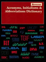 Reverse Acronyms, Initialisms & Abbreviations Dictionary : Reverse Acronyms, Initialisms & Abbreviations Dictionary
