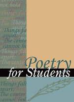 Poetry for Students : Presenting Analysis, Context, and Criticism on Commonly Studied Poetry