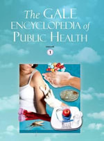 The Gale Encyclopedia of Public Health : 2 Volume Set