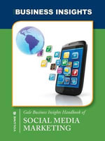 Gale Business Insights Handbook of Social Media Marketing : How We Built Gilt and Changed the Way Millions Sho...