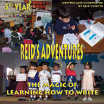 Reid's Adventures - 5th Year - The Magic of Learning How To Write 2003-2004 - Reid Vinette