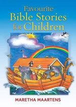 Favourite Bible Stories for Children - Maretha Maartens