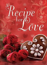 A Recipe for Love - Struik Inspirational Gifts