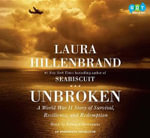Unbroken : A World War II Story of Survival, Resilience, and Redemption - Laura Hillenbrand