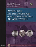 Pathology and Intervention in Musculoskeletal Rehabilitation - David J. Magee