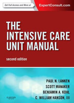 Intensive Care Unit Manual : Expert Consult