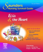 Saunders Nursing Survival Guide : ECGs and the Heart - Cynthia C. Chernecky