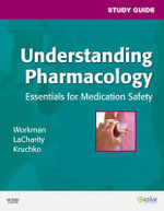 Study Guide for Understanding Pharmacology : Essentials for Medication Safety - M. Linda Workman