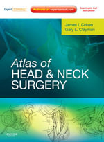 Atlas of Head and Neck Surgery : (Expert Consult - Online and Print) - James I. Cohen