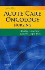 Acute Care Oncology Nursing : A Clinical Approach for Physicians - Cynthia C. Chernecky