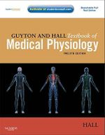 Guyton and Hall Textbook of Medical Physiology : with STUDENT CONSULT Online Access: 12th edition, 2010  - John E. Hall