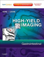 High-yield Imaging: Gastrointestinal : Expert Consult - Online and Print - Richard M. Gore