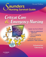 Saunders Nursing Survival Guide : Critical Care and Emergency Nursing - Lori Schumacher